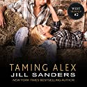 Taming Alex: West Series, Book 2 Audiobook by Jill Sanders Narrated by Roy Samuelson