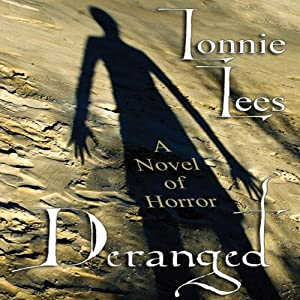 Deranged: A Novel of Horror | [Lonni Lees]