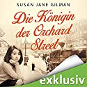 Die Königin der Orchard Street Hörbuch von Susan Jane Gilman Gesprochen von: Tanja Fornaro