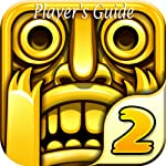 Temple Run 2: The Ultimate Guide Book to Install and Play the Game with Tip and Tricks