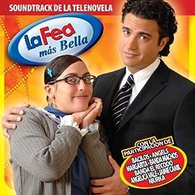 mas bella from the album soundtrack la fea mas bella october 14 2008