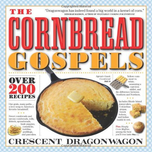 The Cornbread Gospels: Crescent Dragonwagon: 9780761119166: Amazon.com: Books