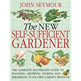 The New Self-Sufficient Gardenerpar John Seymour