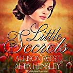 Little Secrets | Alta Hensley,Allison West
