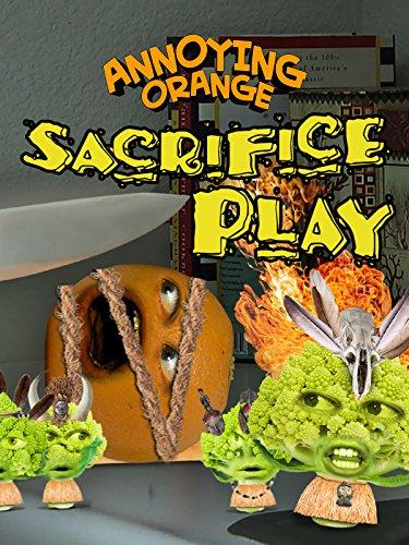 Annoying Orange - Sacrifice Play