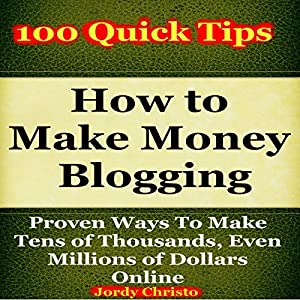How to Make Money Blogging Audiobook