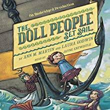 The Doll People Set Sail: The Doll People, Book 4 (       UNABRIDGED) by Ann M Martin, Laura Godwin Narrated by Jayne Entwistle