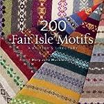 200 Fair Isle Motifs: A Knitter's Dir...