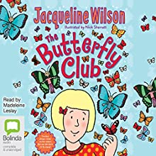 The Butterfly Club (       UNABRIDGED) by Jacqueline Wilson Narrated by Madeleine Leslay