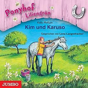 Kim und Karuso (Ponyhof Liliengrün 5) Hörbuch