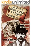 LAIR OF A SERIAL KILLER - H. H. HOLMES and his MURDER HOTEL: STORY OF AMERICA'S FIRST DOCUMENTED SERIAL KILLER