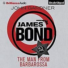The Man from Barbarossa: James Bond Series, Book 11   Livre audio Auteur(s) : John Gardner Narrateur(s) : Simon Vance