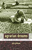 Search : Agrarian Dreams: The Paradox of Organic Farming in California (California Studies in Critical Human Geography)