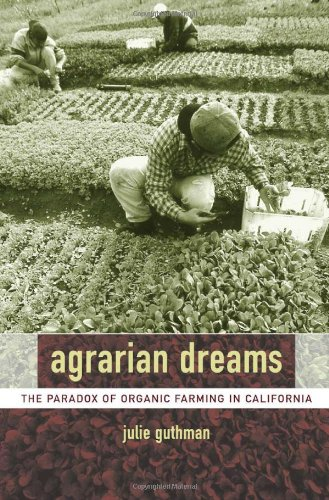 Agrarian Dreams: The Paradox of Organic Farming in...