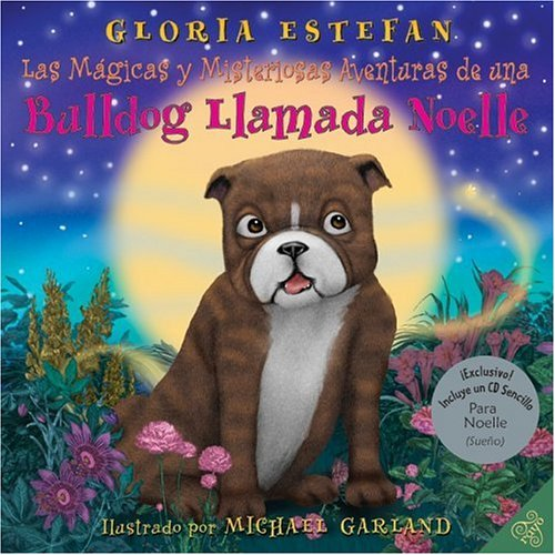 Las Magicas y Misteriosas Aventuras de un Bulldog Llamado Noelle