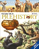 Everyday Life in Prehistory (Uncovering History)
