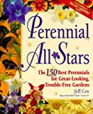 img - for Perennial All-Stars: The 150 Best Perennials for Great-Looking, Trouble-Free Gardens book / textbook / text book