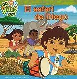 El safari de Diego (Diego's Safari Rescue) (Go, Diego, Go!) (Spanish Edition)