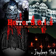 The Revenge: Horror Stories, Book 1 Audiobook by Jaydeep Shah Narrated by Jaydeep Shah
