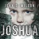 Joshua Audiobook by John S. Wilson Narrated by Jonathan Yen