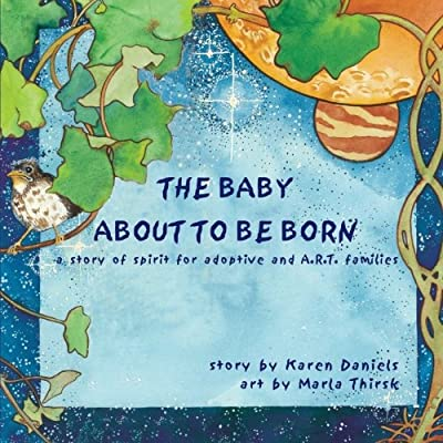 The Baby About to Be Born: a story of spirit for adoptive and A.R.T. families.