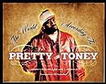 The World According to Pretty Toney