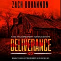 Deliverance: Empty Bodies, Volume 3 Audiobook by Zach Bohannon Narrated by Andrew Tell