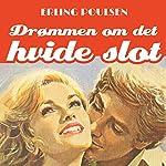 Drømmen om det hvide slot (Succesromanen 1) | Erling Poulsen