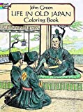 Life in Old Japan Coloring Book (Dover Pictorial Archive Series) (0486277437) by Green, John