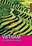 Vietnam: mit Kambodscha und Laos mit...