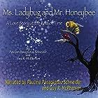 Ms. Ladybug and Mr. Honeybee: A Love Story at the End of Time Hörbuch von Pauline Panagiotou-Schneider, Guy R. McPherson Gesprochen von: Pauline Panagiotou-Schneider, Guy R. McPherson