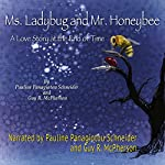 Ms. Ladybug and Mr. Honeybee: A Love Story at the End of Time | Pauline Panagiotou-Schneider,Guy R. McPherson