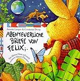 Abenteuerliche Briefe von Felix: Ein kleiner Hase erforscht unseren blauen Planeten - Annette Langen, Constanza Droop