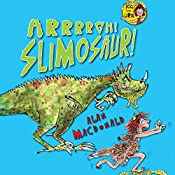 Iggy the Urk: Arrrgh! Slimosaur! | Alan MacDonald