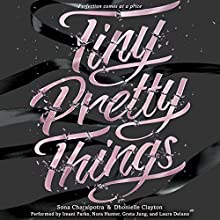 Tiny Pretty Things (       UNABRIDGED) by Sona Charaipotra Narrated by Imani Parks, Nora Hunter, Greta Jung