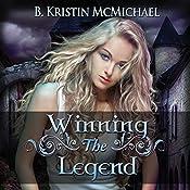 Winning the Legend: The Blue Eyes Trilogy, Book 3 | [B. Kristin McMichael]