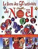 """Afficher """"Le Livre des 50 activités de Noël"""""""