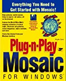 img - for Plug-N-Play Mosaic for Windows/Book and Disks book / textbook / text book