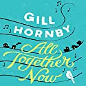 All Together Now Hörbuch von Gill Hornby Gesprochen von: Lucy Price-Lewis