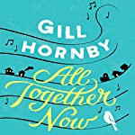 All Together Now | Gill Hornby