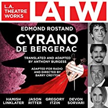 Cyrano de Bergerac  by Edmond Rostand, Anthony Burgess - translator, adaptor Narrated by Caroline Aaron, Hugo Armstrong, Kalen Harriman, Gregory Itzin, Hamish Linklater, Anna Mathias, Matthew Wolf