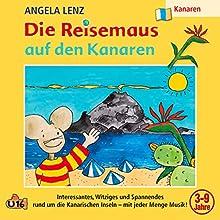 Die Reisemaus auf den Kanaren Hörspiel von Angela Lenz Gesprochen von: Angela Lenz