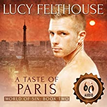 A Taste of Paris: World of Sin, Book 2 Audiobook by Lucy Felthouse Narrated by Peter Revel-Walsh