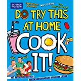 DO TRY THIS AT HOME: COOK IT! (Punk Science)by Punk Science