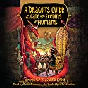 A Dragon's Guide to the Care and Feeding of Humans Audiobook by Laurence Yep, Joanne Ryder Narrated by Susan Denaker