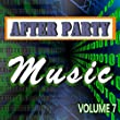 After Party Music, Vol. 7