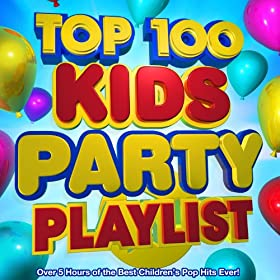 Top 100 Kids Party Playlist - Over 5 Hours of the Best Children's Pop Hits Ever!