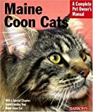 img - for Maine Coon Cats (Barron's Complete Pet Owner's Manuals) book / textbook / text book