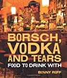 Borsch, Vodka and Tears Benny Roff