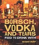 Borsch, Vodka & Tears: Food to Drink...